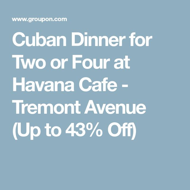Cuban Dinner for Two or Four at Havana Cafe - Tremont Avenue (Up to 43% Off)