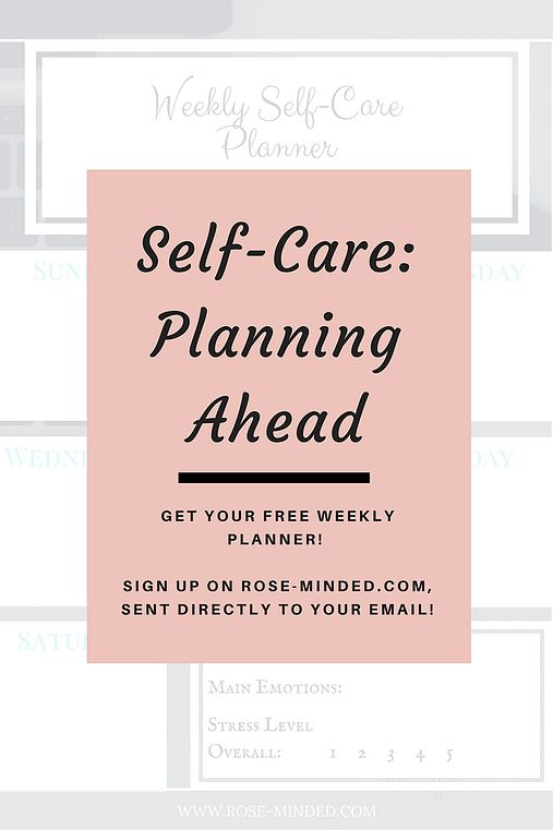 Mental Health | Rose Minded | Self-care planning ahead, free weekly planner free to download! Mental wellness and well-being, self-help