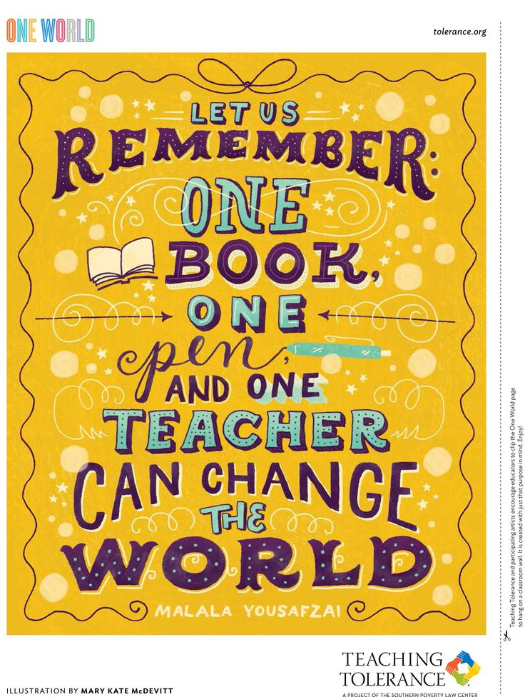 Let us remember one book, one pen, and one teacher can change the world. - Malala Yousafzai