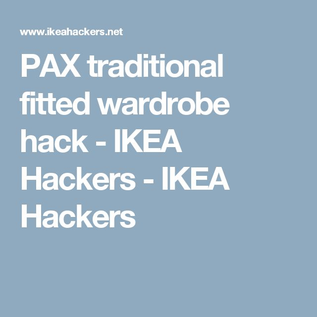 PAX traditional fitted wardrobe hack - IKEA Hackers - IKEA Hackers