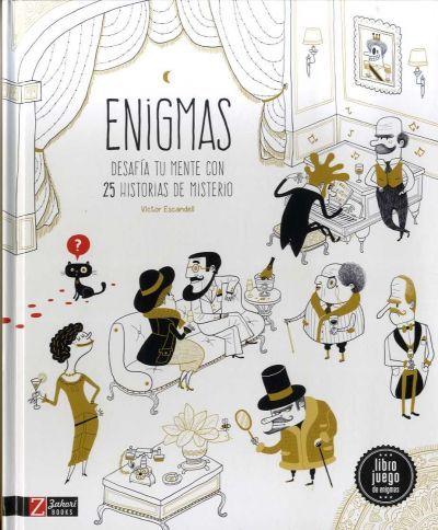 Enigmas desafía tu mente con 25 historias de misterio /Víctor Escandell. Diviértete resolviendo esta recopilación de enigmas en los que practicarás dos maneras diferentes de pensar; algunos enigmas los resolverás empleando la lógica y otros, con tu imaginación. Para jugar solo, por equipos o en familia.