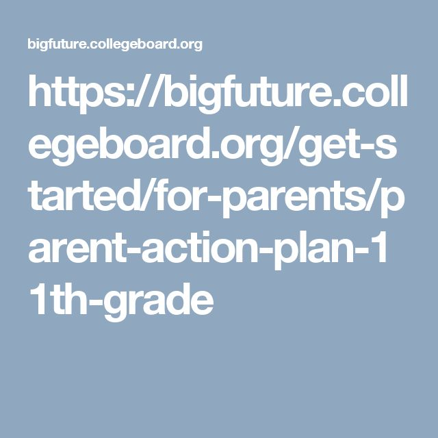 https://bigfuture.collegeboard.org/get-started/for-parents/parent-action-plan-11th-grade