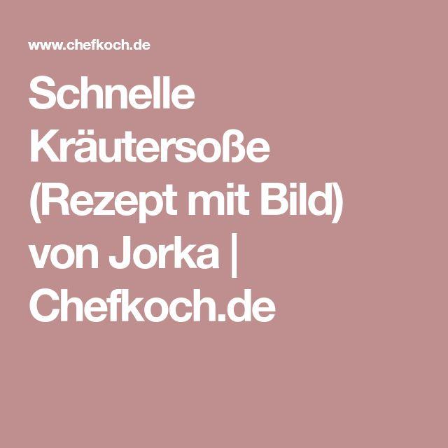 Schnelle Kräutersoße (Rezept mit Bild) von Jorka | Chefkoch.de