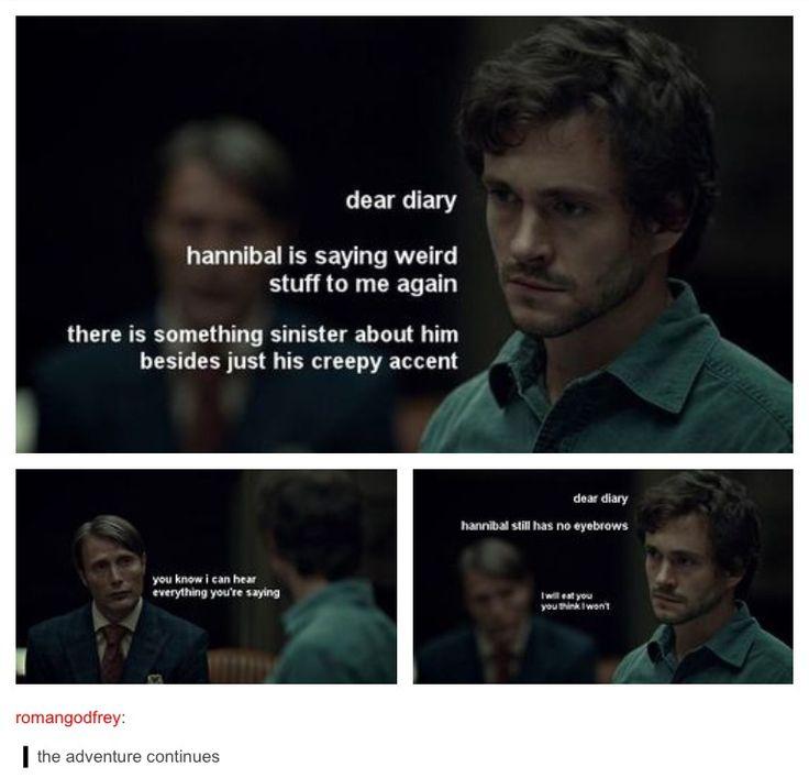 Hannibal still has no eyebrows...