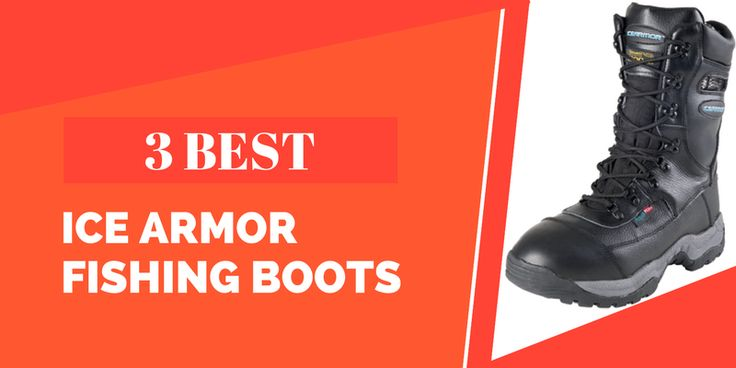 3 Best Ice Armor Boots for Men | Cold Weather Gear  http://fishingbootsguide.com/ice-armor-boots/  #IceArmorBootsIceArmor #BootsArmorForMen