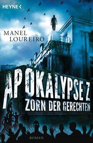 Manel Loureiro - Apokalypse Z. Zorn der Gerechten (Band 3) 3/5 Sterne