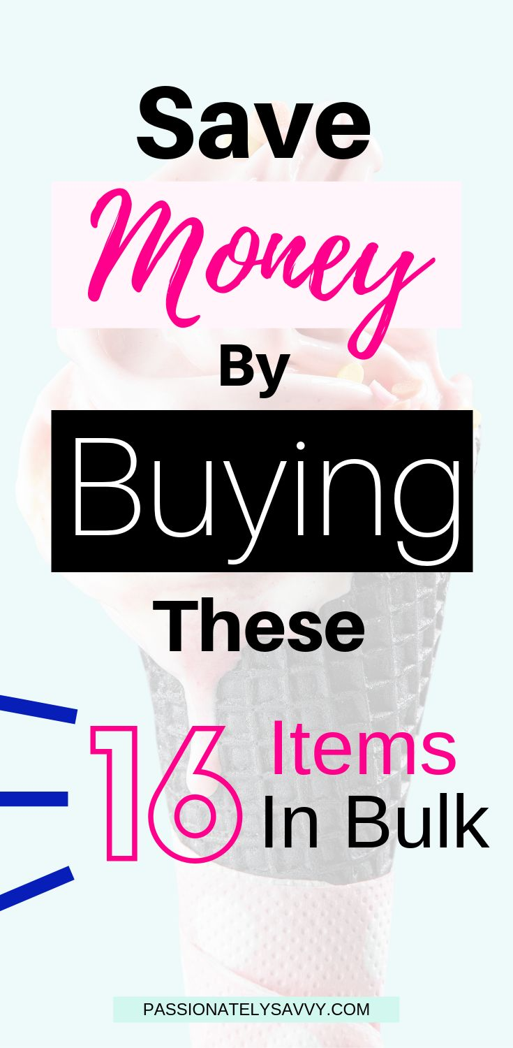 Buying In Bulk Can Save You Tons Of Money Each Year Here Are Some Items To Get You Started