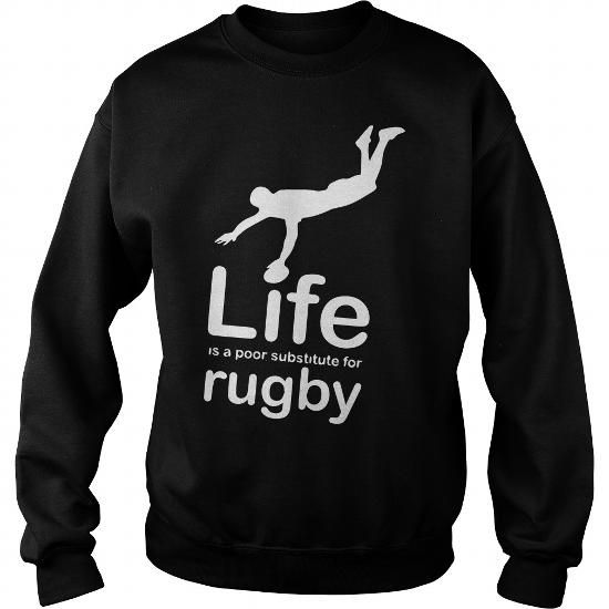 I Love Life is a poor sub stiture for Rugby Sport Girl Boy Guy Lady Men Women Man Woman Coach Player T shirts