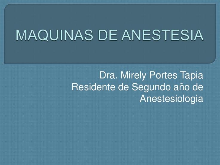 maquinas-de-anestesia by Residencia anestesia via Slideshare