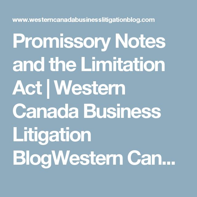 Promissory Notes and the Limitation Act Western Canada Business - promissory notes