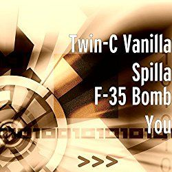 F-35 Bomb You [Explicit] Twin-c Vanilla Spilla | Format: MP3, https://www.amazon.com/dp/B01N7CV9SN/ref=cm_sw_r_pi_mp3