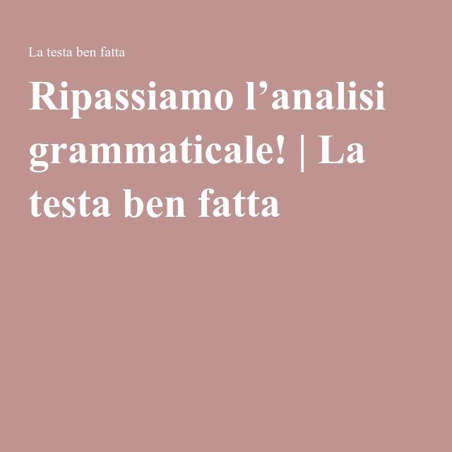 Ripassiamo l'analisi grammaticale! | La testa ben fatta