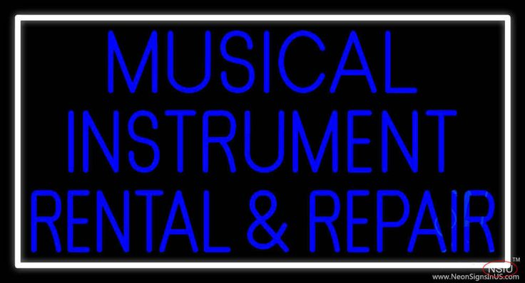 Musical Instruments Rental And Repair Real Neon Glass Tube Neon Sign,Affordable and durable,Made in USA,if you want to get it ,please click the visit button or go to my website,you can get everything neon from us. based in CA USA, free shipping and 1 year warranty , 24/7 service