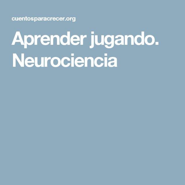 Aprender jugando. Neurociencia