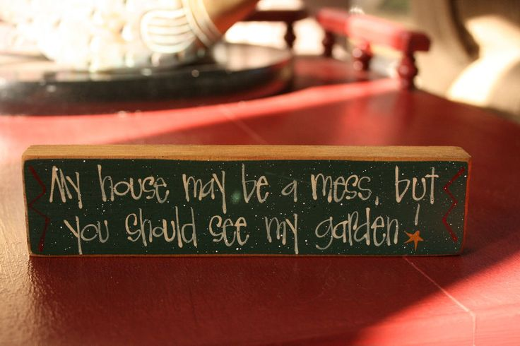 """Rustic Garden Art Sign Decor Wood Block """"My house maybe a mess, but.. """"Handmade #Handmade #Country"""
