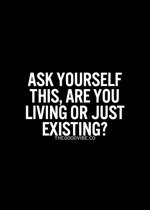 Exist Dont Just Live Attraction Quotes Inspirational Quotes