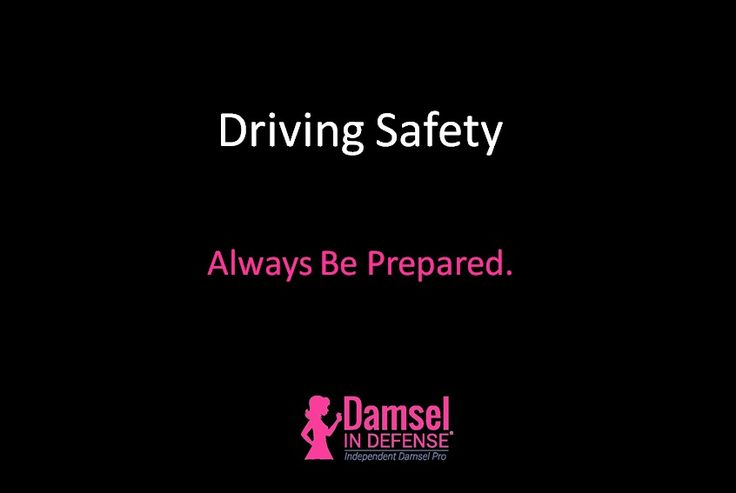 Damsel in Defense Driving Safety.  Always Be Prepared on the Road.  Junk in the Trunk and Road Trip Tools to Keep You Safe.