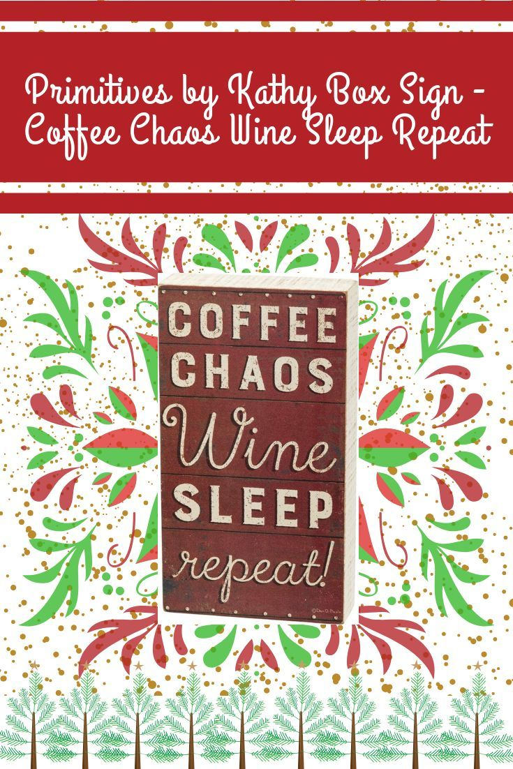 Sign Measures 9 X 5 Inches And Is Designed To Stand Freely Or Hang On The Wall Reads Coffee Chaos Wine Sleep Re Box Signs Coffee Signs Wine Bottle Diy Crafts