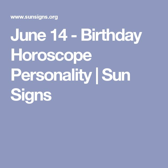 June 14 - Birthday Horoscope Personality | Sun Signs