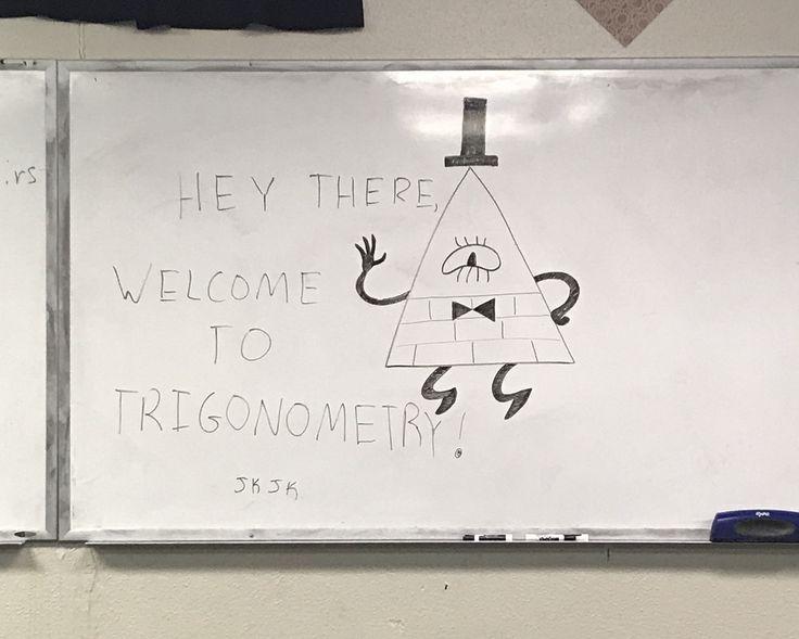 Made a joke in math today. - Bill Cipher