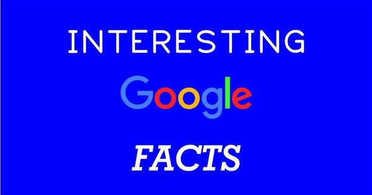 20+ Inspiring and Interesting Facts about Google ❤
