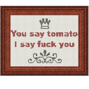 Fuldesign cross stitch embroidery pattern You say tomato I say fuck you