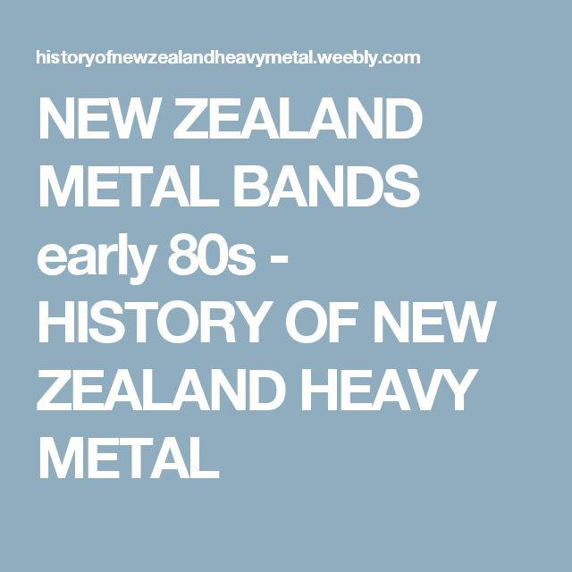 NEW ZEALAND METAL BANDS early 80s - HISTORY OF NEW ZEALAND HEAVY METAL