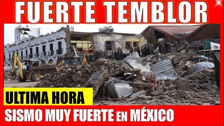 NOTICIAS ÚLTIMA HORA FUERTE TEMBLOR SACUDE A MEXICO ULTIMO MINUTO