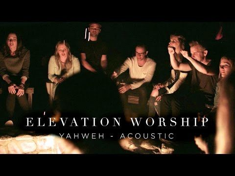 Elevation Worship - Yahweh | 316NEWS