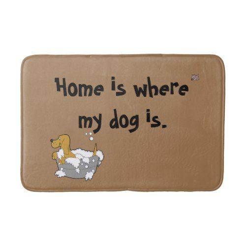 Home Is Where My Dog Is Cute Dog Fun Pet Brown Bath Mat