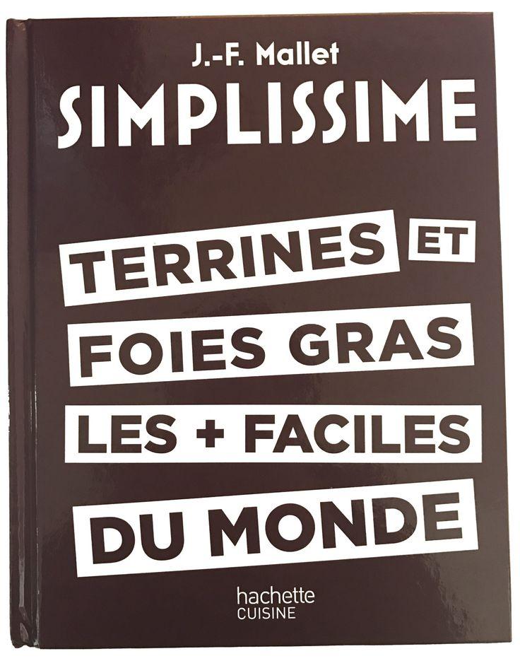 Simplissime : Terrines et Foies Gras par Jean-François Mallet !  #foiegras #recette