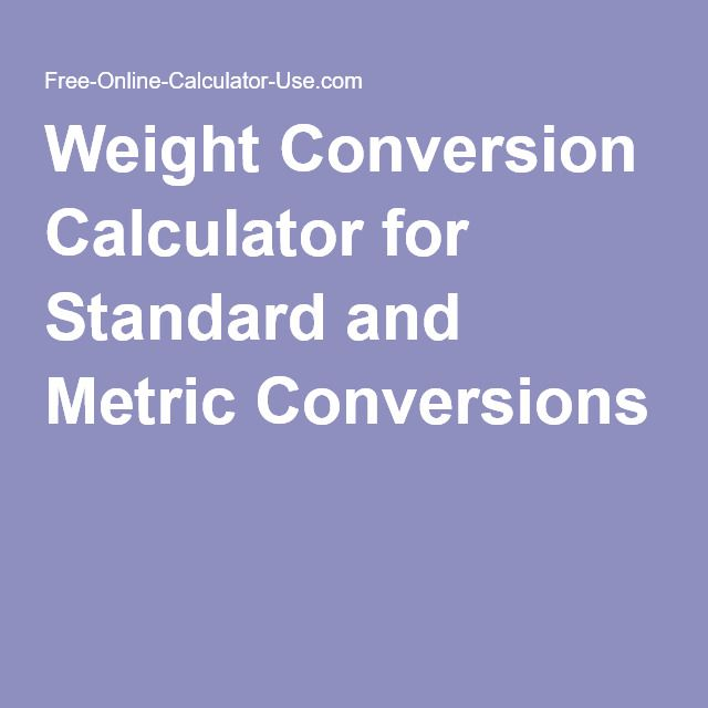 Weight Conversion Calculator for Standard and Metric Conversions