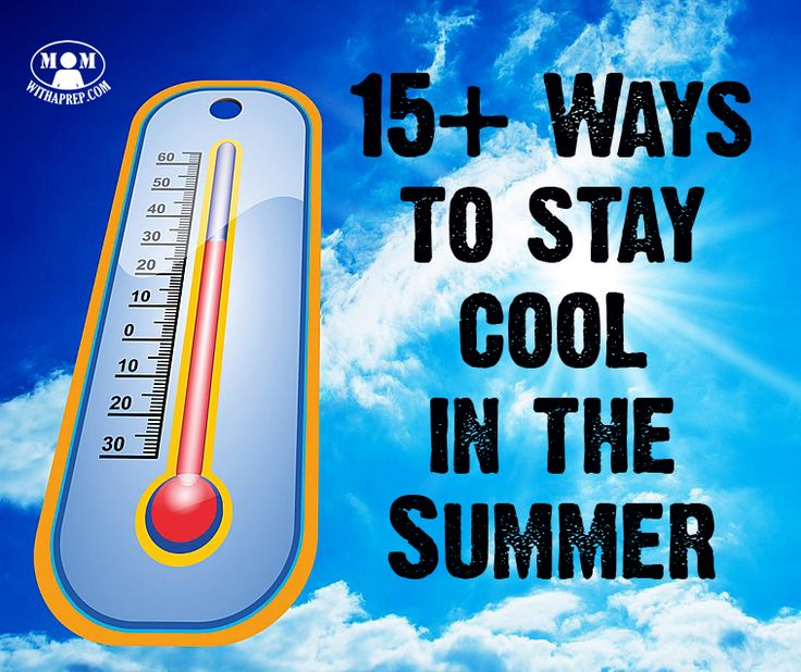 Summer's here and your air conditioning went out. How do you stay cool until it can be repaired?  I'll show you 15+ ways to keep your cool!