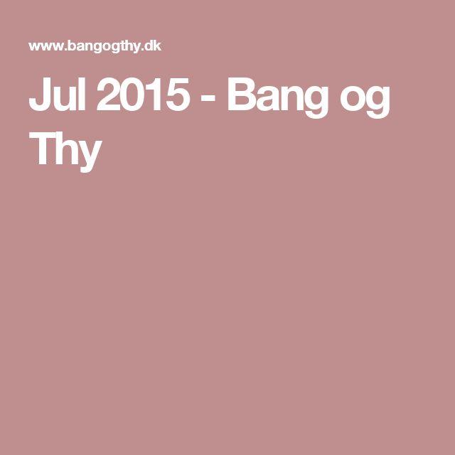 Jul 2015 - Bang og Thy