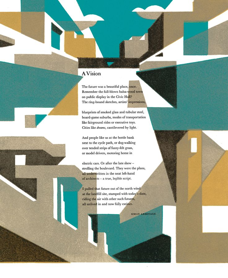 a vision poem simon armitage The poem begins with the speaker talking about an architect's model and the first line  the future was a beautiful place,once is a paradox which acts as a hook to the poem and the punctuation used here emphasises the defeat of the vision.