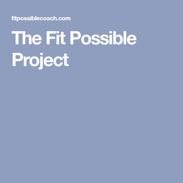 The Fit Possible Project