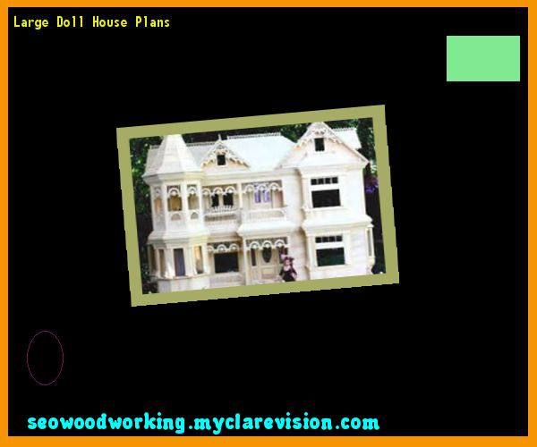 Large Doll House Plans 184026 - Woodworking Plans and Projects!