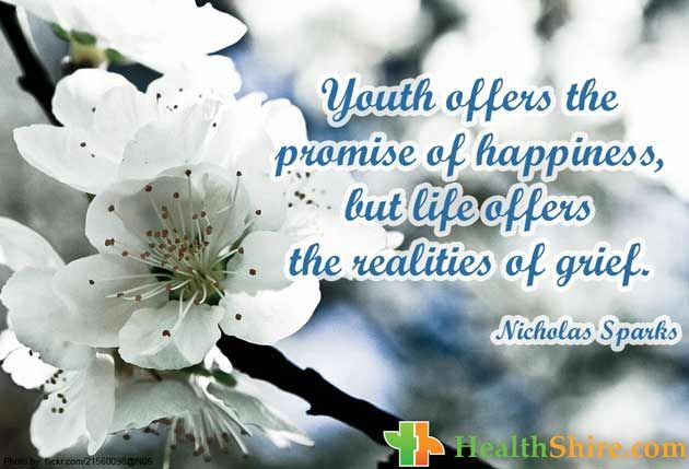 Youth offers the promise of #happiness, but life offers the realities of #grief.