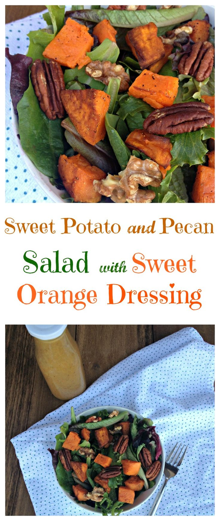 Roasted Sweet Potato and Pecan Salad with Sweet Orange Dressing ...