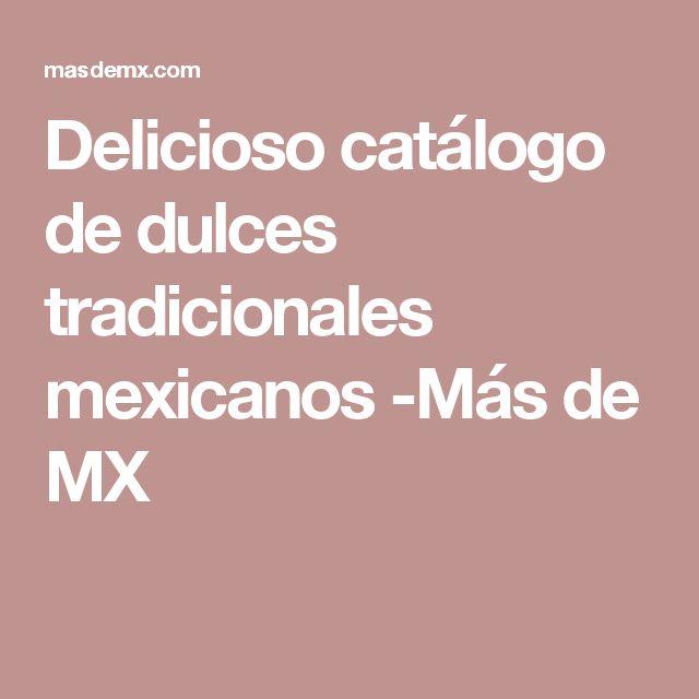Delicioso catálogo de dulces tradicionales mexicanos -Más de MX