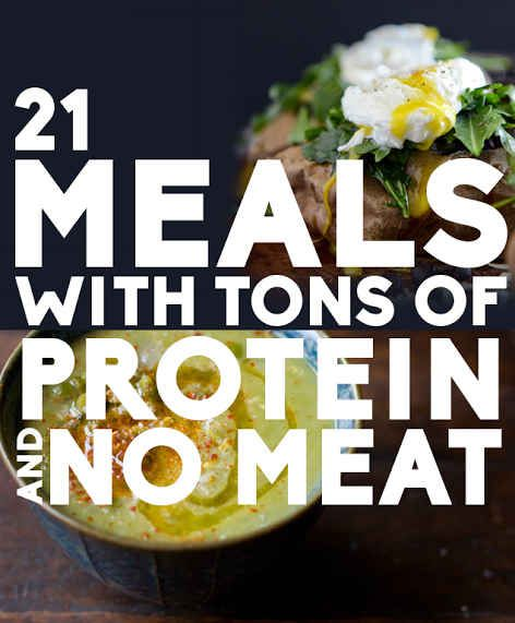 21 Meals With Tons Of Protein And No Meat -although a few of them have eggs. Like a few of these.