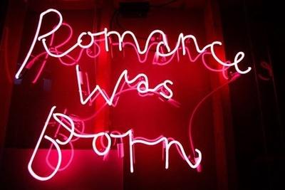 """Romance was born' neon"