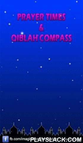Prayer Times & Qiblah Compass  Android App - playslack.com , 260 Countries Prayer Times, Qiblah Compass, Ramadan Calendar, Mosque Finder and Adhan Alarm FeaturesPrayer Times or waktu solat or Aoqat e Namaz or Aoqatus Salah is the Religious App for Muslim to offer the Prayer on it's exact time and no more miss namaz anywhere in the world.Now you have no worry about the timings of prayers or direction of Qiblah anywhere you go, just open this app, set that country and city where you now and…