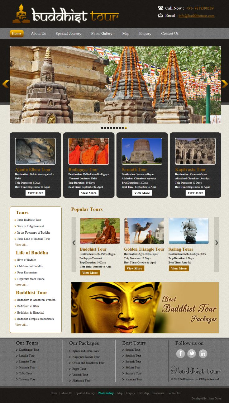 Buddhist Tour is a Tours and Travel website which provides higher quality of pilgrimage and cultural tour in India. We designed and developed this website using HTML5, CSS3 and Flash.