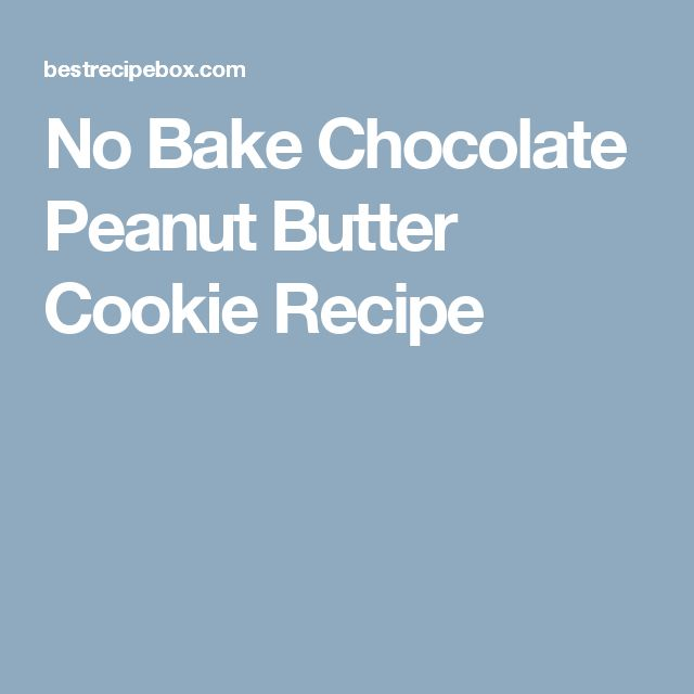 No Bake Chocolate Peanut Butter Cookie Recipe