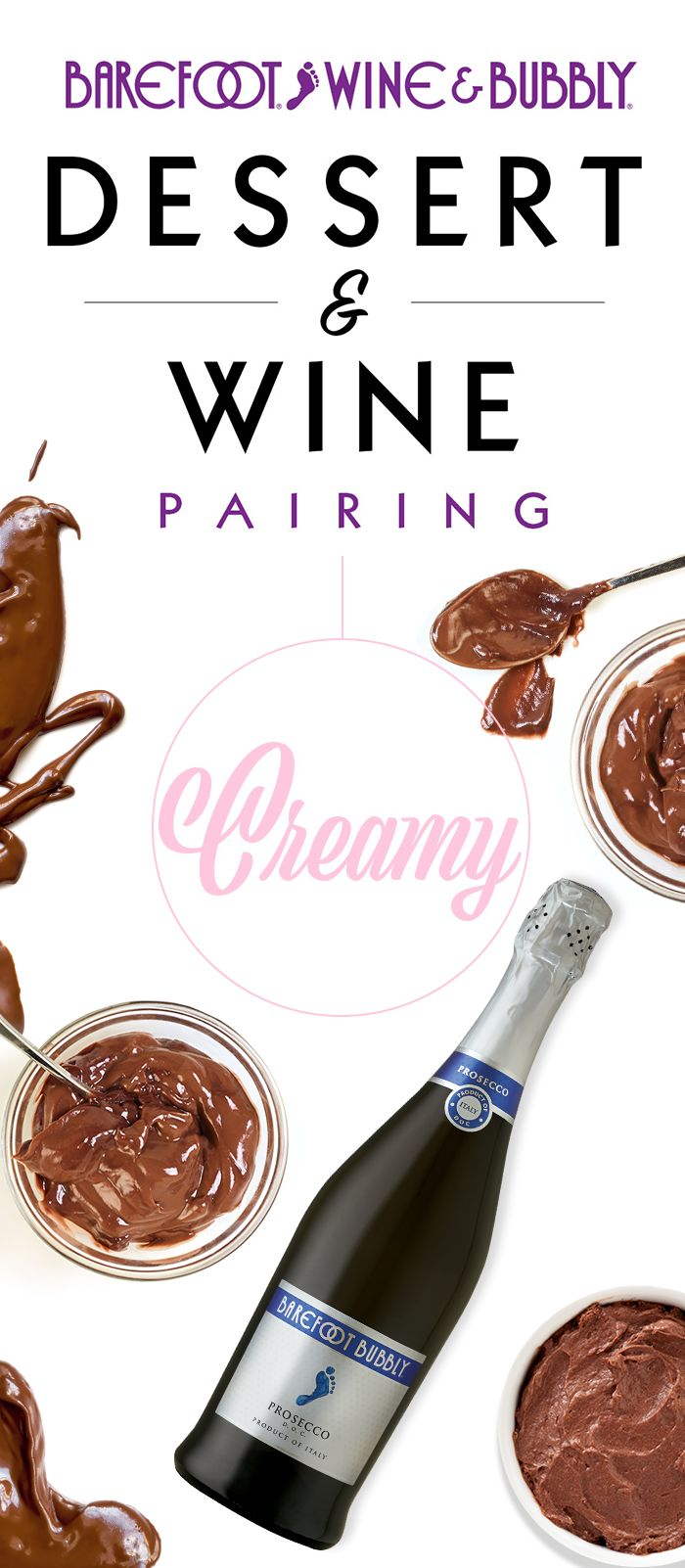Pudding and Prosecco are a match made in dessert heaven. Next time you serve chocolate pudding, pair it with Barefoot Bubbly Prosecco.