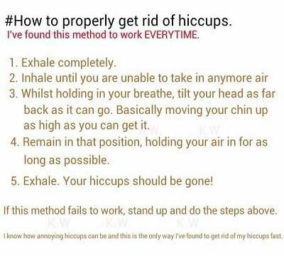 How to get rid of the hiccups  I just had the hiccups and I did this and it worked. I thought it wasn't going to but it did hehe