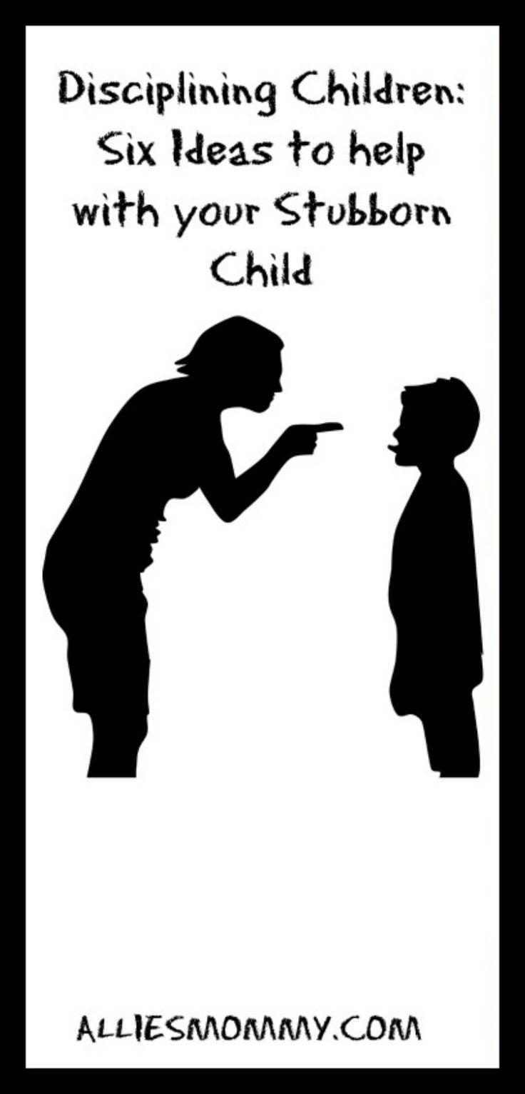 Disciplining Children: Six Ideas to help with your Stubborn Child http://alliesmommy.com/child-discipline/
