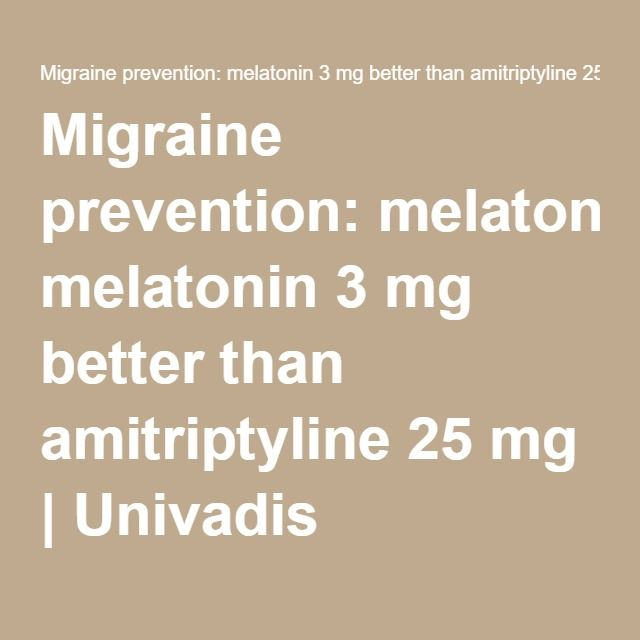 Migraine prevention: melatonin 3 mg better than amitriptyline 25 mg | Univadis