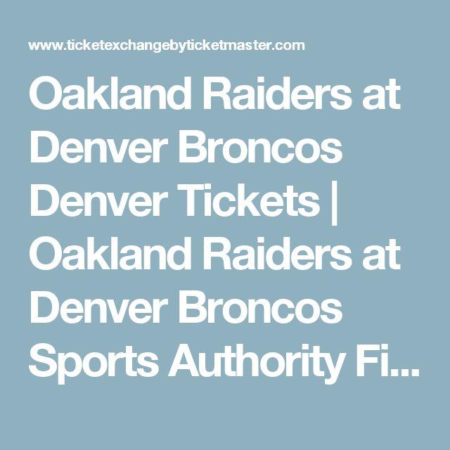 Oakland Raiders at Denver Broncos Denver Tickets | Oakland Raiders at Denver Broncos Sports Authority Field Sunday, October 01, 2017 | NFL Ticket Exchange by Ticketmaster